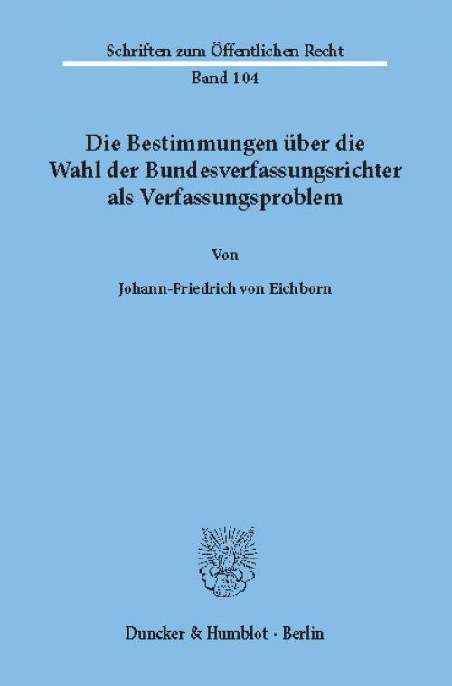 Die Bestimmungen über die Wahl der Bundesverfassungsrichter als Verfassungsproblem. cover