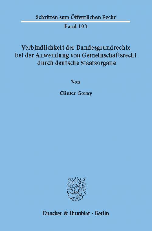 Verbindlichkeit der Bundesgrundrechte bei der Anwendung von Gemeinschaftsrecht durch deutsche Staatsorgane. cover