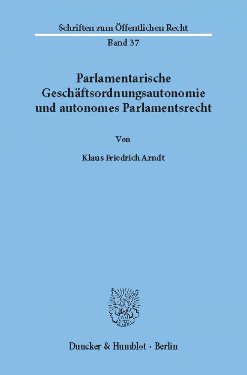 Parlamentarische Geschäftsordnungsautonomie und autonomes Parlamentsrecht. cover