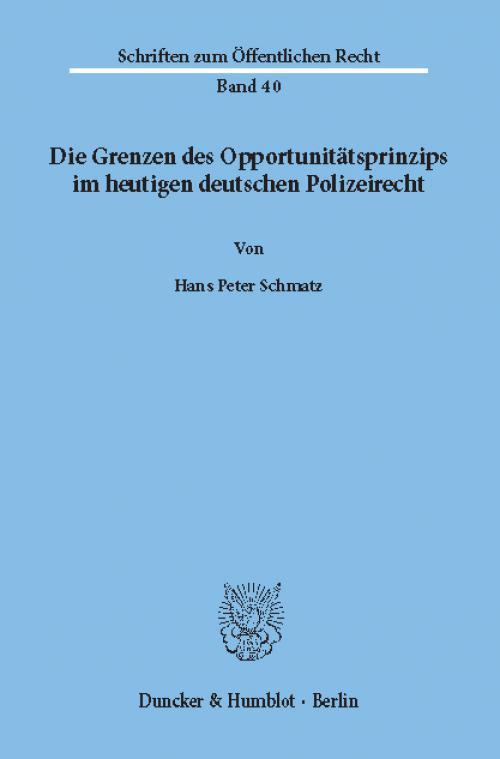 Die Grenzen des Opportunitätsprinzips im heutigen deutschen Polizeirecht. cover