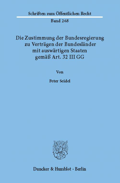 Die Zustimmung der Bundesregierung zu Verträgen der Bundesländer mit auswärtigen Staaten gemäß Art. 32 III GG. cover