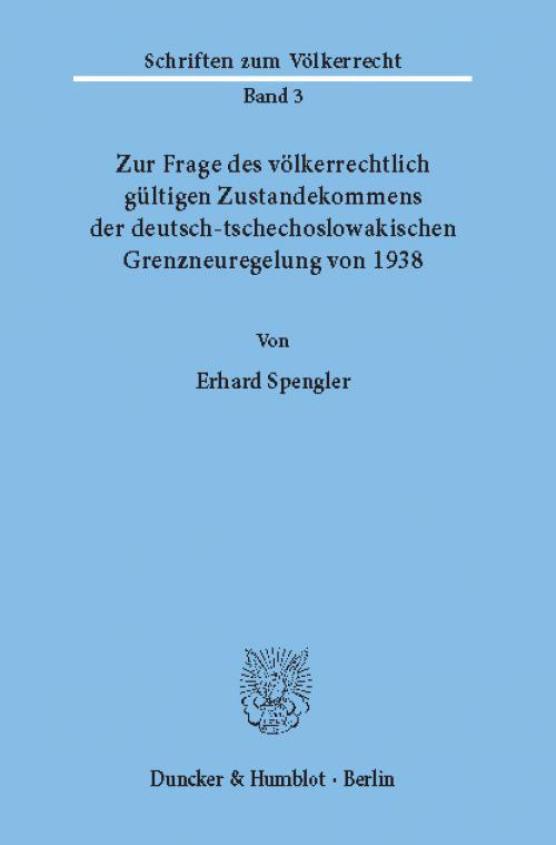 Zur Frage des völkerrechtlich gültigen Zustandekommens der deutsch-tschechoslowakischen Grenzneuregelung von 1938. cover