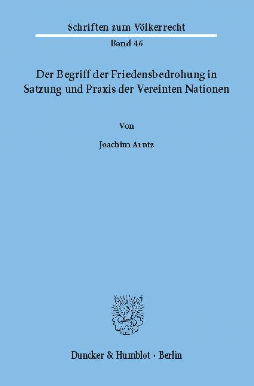 Der Begriff der Friedensbedrohung in Satzung und Praxis der Vereinten Nationen. cover