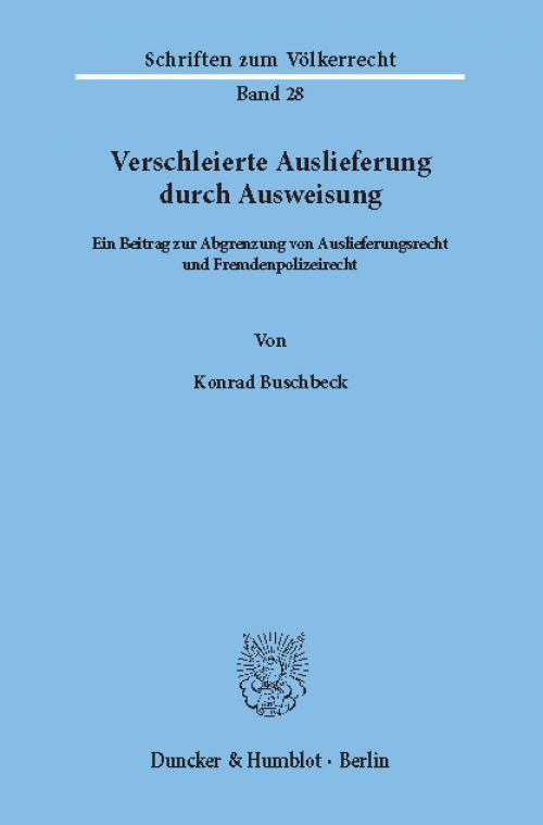 Verschleierte Auslieferung durch Ausweisung. cover