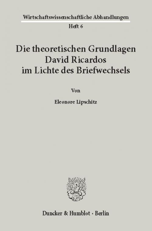 Die theoretischen Grundlagen David Ricardos im Lichte des Briefwechsels. cover