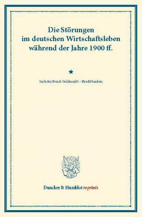 Die Störungen im deutschen Wirtschaftsleben während der Jahre 1900 ff. cover