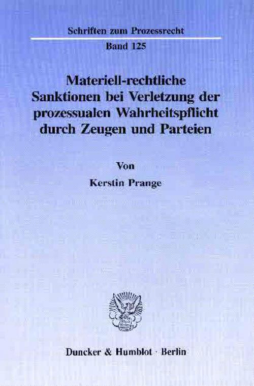 Materiell-rechtliche Sanktionen bei Verletzung der prozessualen Wahrheitspflicht durch Zeugen und Parteien. cover