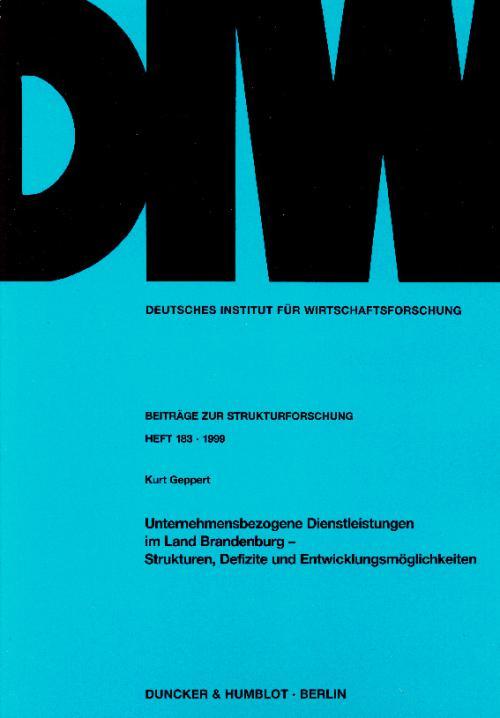 Unternehmensbezogene Dienstleistungen im Land Brandenburg - Strukturen, Defizite und Entwicklungsmöglichkeiten. cover