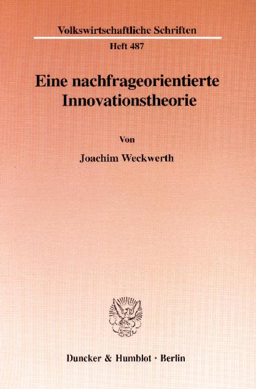 Eine nachfrageorientierte Innovationstheorie. cover