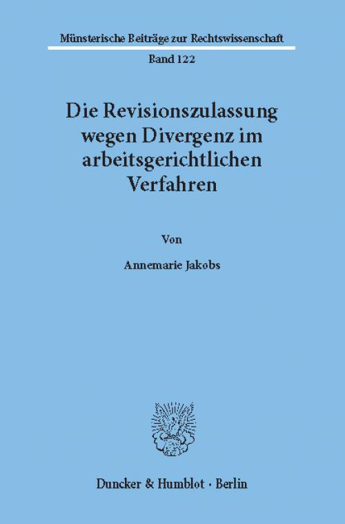 Die Revisionszulassung wegen Divergenz im arbeitsgerichtlichen Verfahren. cover