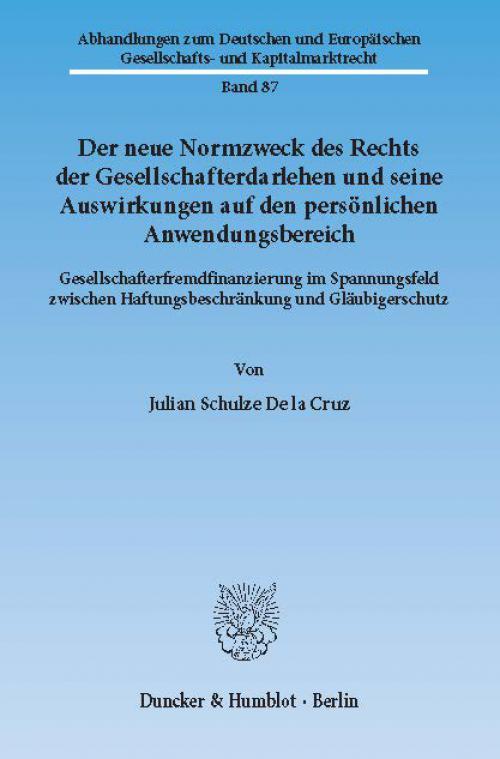 Der neue Normzweck des Rechts der Gesellschafterdarlehen und seine Auswirkungen auf den persönlichen Anwendungsbereich. cover