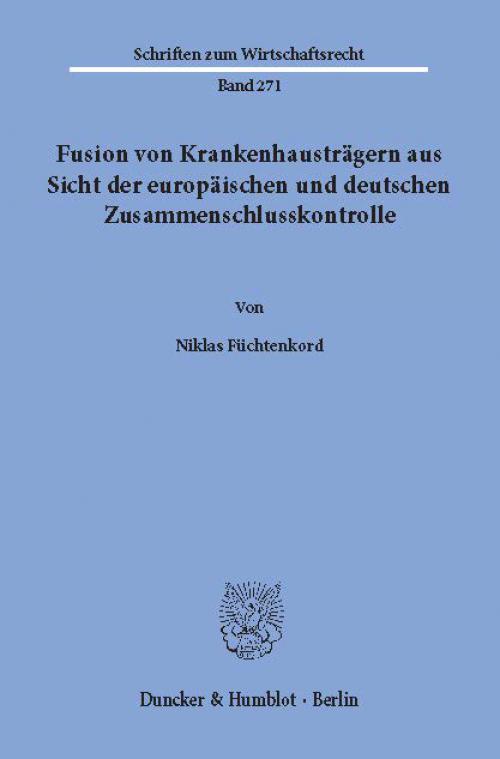 Fusion von Krankenhausträgern aus Sicht der europäischen und deutschen Zusammenschlusskontrolle. cover