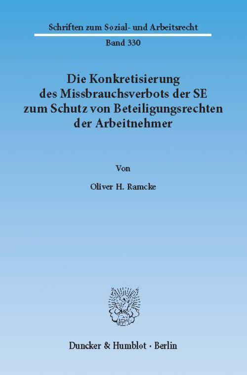 Die Konkretisierung des Missbrauchsverbots der SE zum Schutz von Beteiligungsrechten der Arbeitnehmer. cover