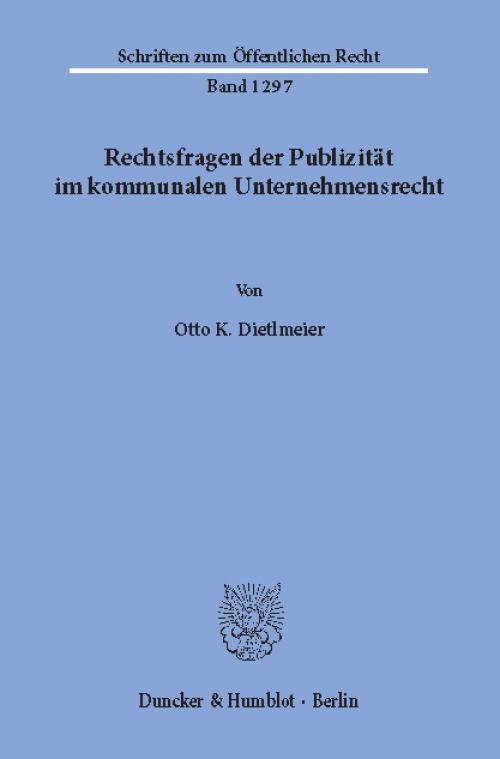 Rechtsfragen der Publizität im kommunalen Unternehmensrecht. cover