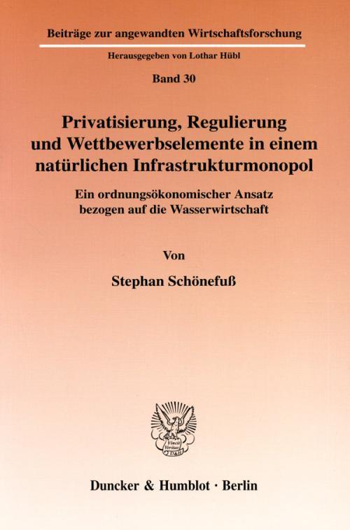 Privatisierung, Regulierung und Wettbewerbselemente in einem natürlichen Infrastrukturmonopol. cover