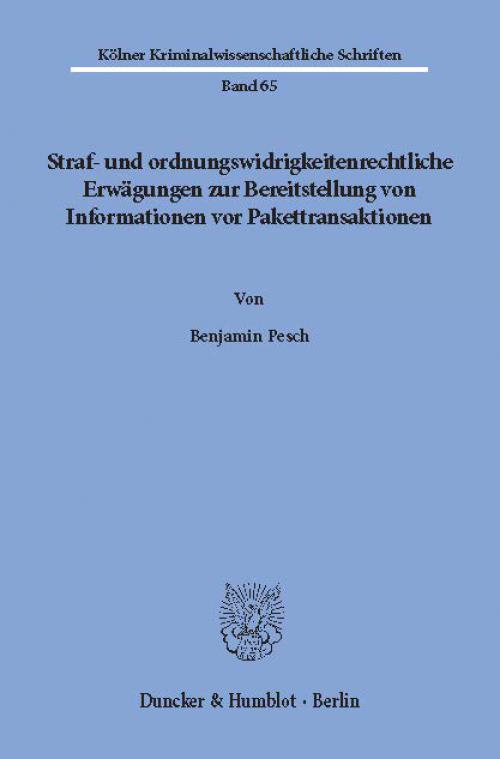Straf- und ordnungswidrigkeitenrechtliche Erwägungen zur Bereitstellung von Informationen vor Pakettransaktionen. cover