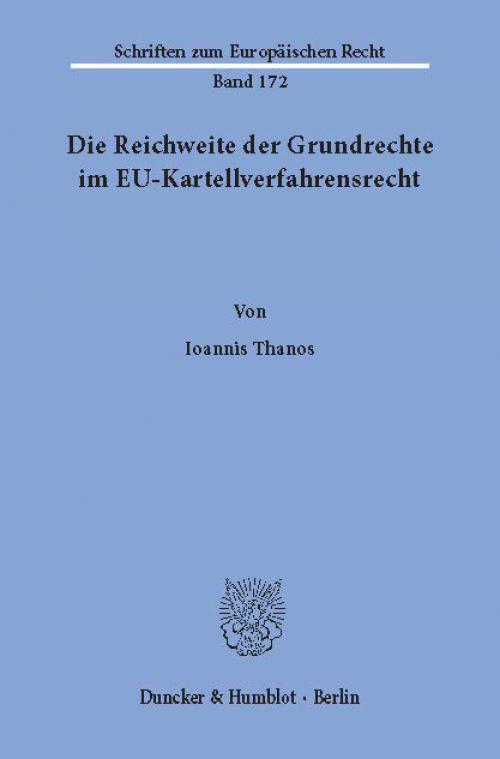 Die Reichweite der Grundrechte im EU-Kartellverfahrensrecht. cover
