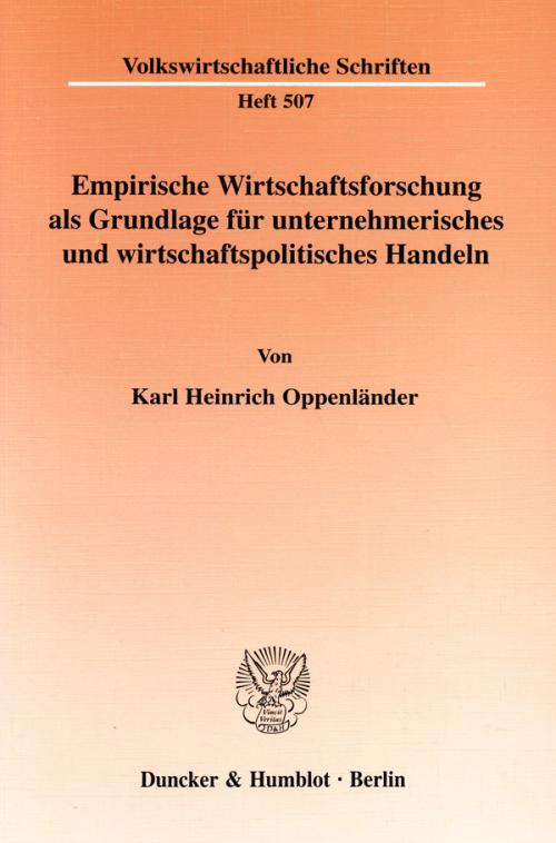 Empirische Wirtschaftsforschung als Grundlage für unternehmerisches und wirtschaftspolitisches Handeln. cover