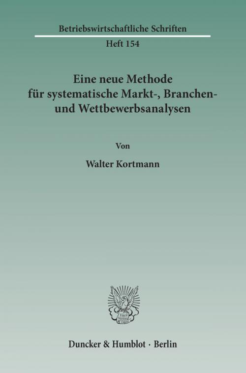 Eine neue Methode für systematische Markt-, Branchen- und Wettbewerbsanalysen. cover