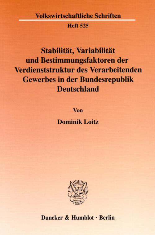 Stabilität, Variabilität und Bestimmungsfaktoren der Verdienststruktur des Verarbeitenden Gewerbes in der Bundesrepublik Deutschland. cover