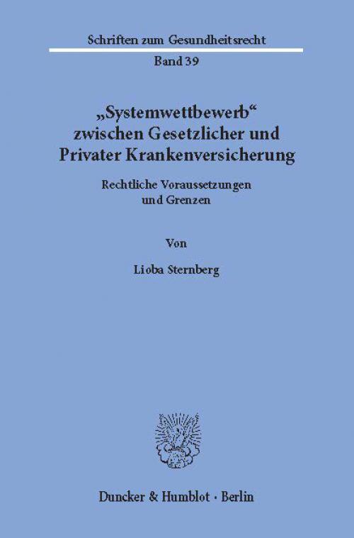 »Systemwettbewerb« zwischen Gesetzlicher und Privater Krankenversicherung. cover