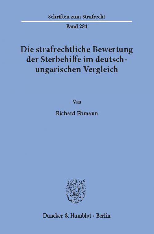Die strafrechtliche Bewertung der Sterbehilfe im deutsch-ungarischen Vergleich. cover