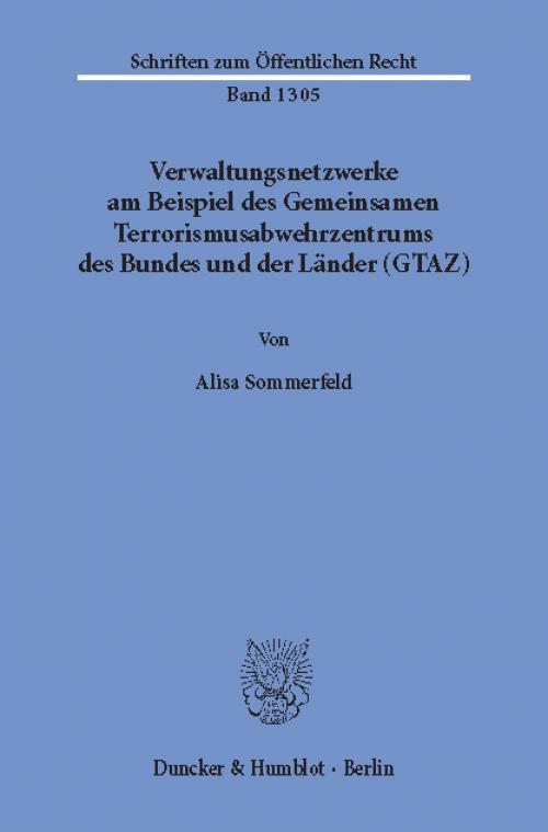 Verwaltungsnetzwerke am Beispiel des Gemeinsamen Terrorismusabwehrzentrums des Bundes und der Länder (GTAZ). cover