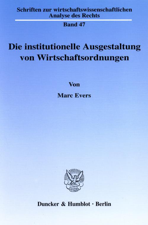 Die institutionelle Ausgestaltung von Wirtschaftsordnungen. cover