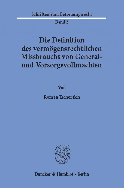 Die Definition des vermögensrechtlichen Missbrauchs von General- und Vorsorgevollmachten. cover