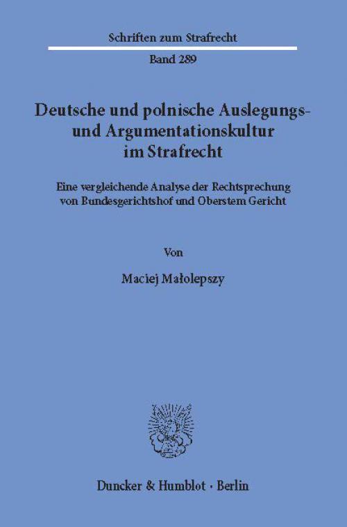 Deutsche und polnische Auslegungs- und Argumentationskultur im Strafrecht. cover