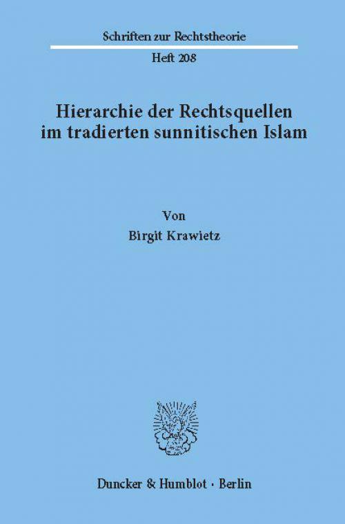 Hierarchie der Rechtsquellen im tradierten sunnitischen Islam. cover
