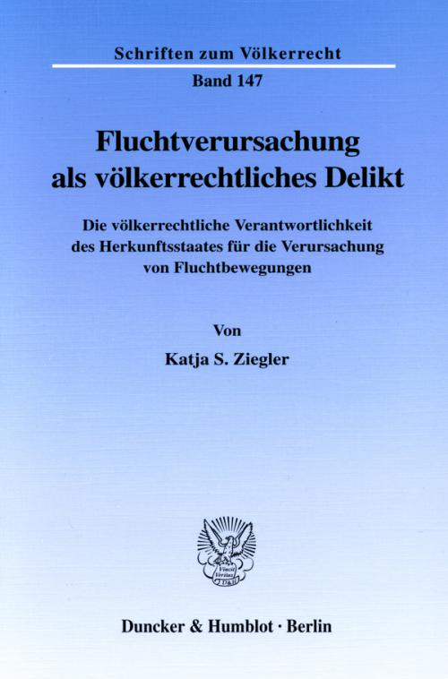 Fluchtverursachung als völkerrechtliches Delikt. cover
