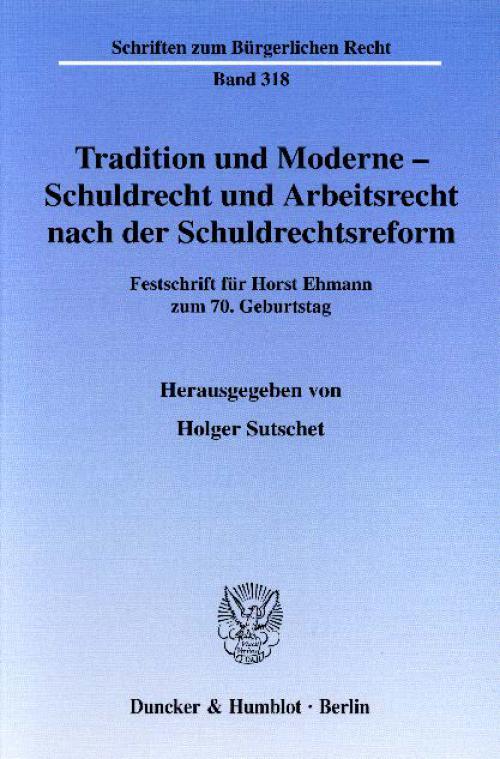 Tradition und Moderne - Schuldrecht und Arbeitsrecht nach der Schuldrechtsreform. cover