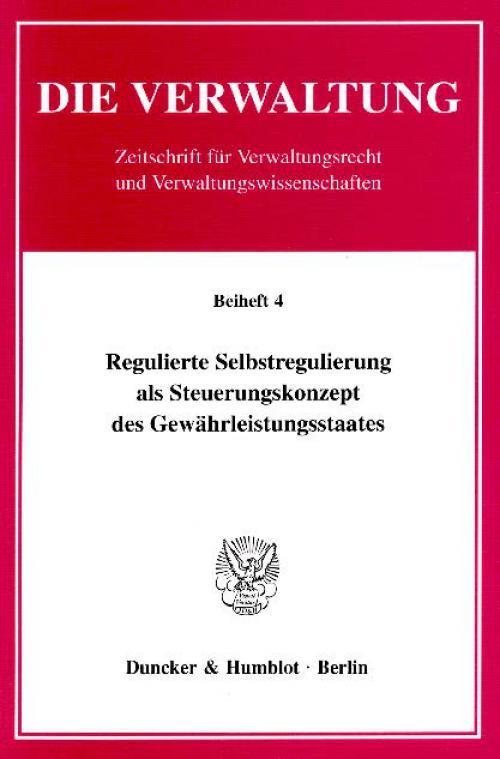 Regulierte Selbstregulierung als Steuerungskonzept des Gewährleistungsstaates. cover
