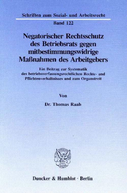 Negatorischer Rechtsschutz des Betriebsrats gegen mitbestimmungswidrige Maßnahmen des Arbeitgebers. cover