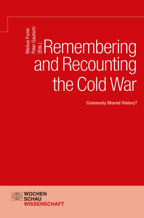 Remembering and Recounting the Cold War cover