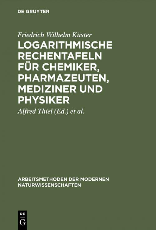 Logarithmische Rechentafeln für Chemiker, Pharmazeuten, Mediziner und Physiker cover