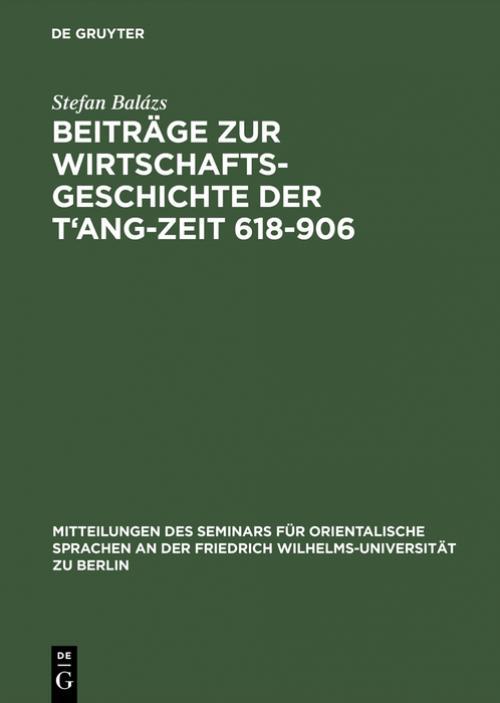 Beiträge zur Wirtschaftsgeschichte der T'ang-Zeit 618–906 cover