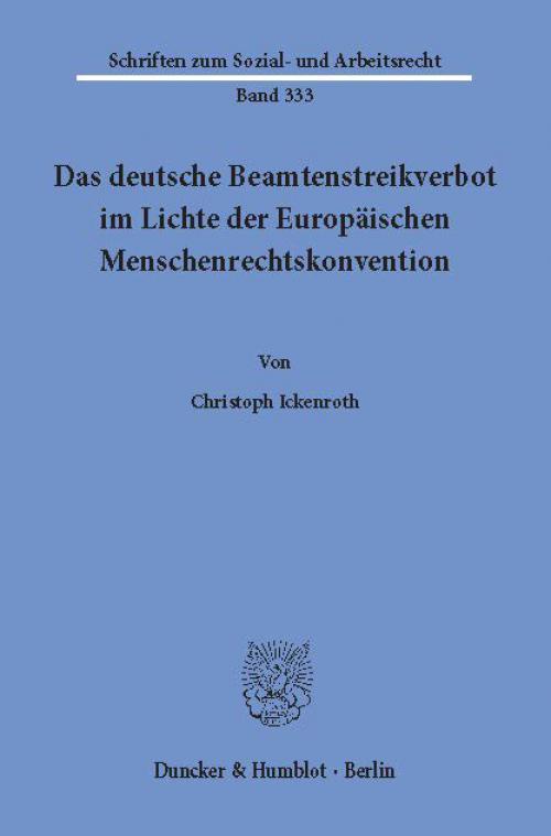 Das deutsche Beamtenstreikverbot im Lichte der Europäischen Menschenrechtskonvention. cover