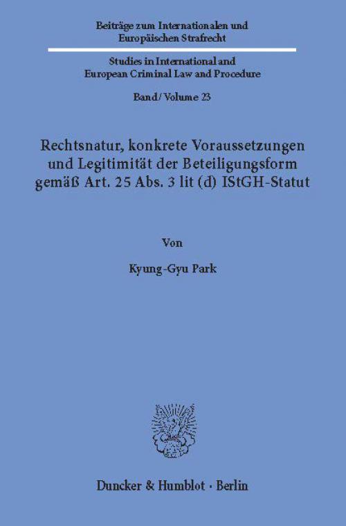 Rechtsnatur, konkrete Voraussetzungen und Legitimität der Beteiligungsform gemäß Art. 25 Abs. 3 lit (d) IStGH-Statut. cover