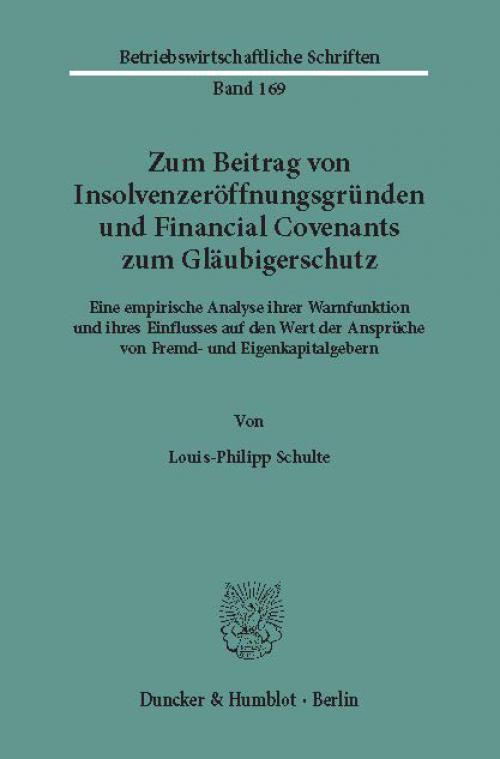 Zum Beitrag von Insolvenzeröffnungsgründen und Financial Covenants zum Gläubigerschutz. cover