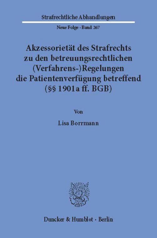 Akzessorietät des Strafrechts zu den betreuungsrechtlichen (Verfahrens-)Regelungen die Patientenverfügung betreffend (§§ 1901a ff. BGB). cover