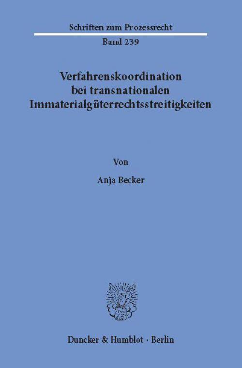 Verfahrenskoordination bei transnationalen Immaterialgüterrechtsstreitigkeiten. cover