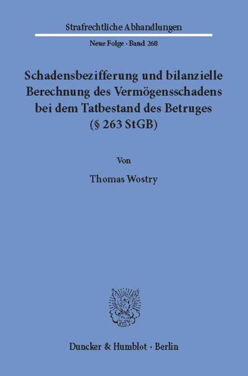 Schadensbezifferung und bilanzielle Berechnung des Vermögensschadens bei dem Tatbestand des Betruges (§ 263 StGB). cover