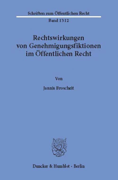 Rechtswirkungen von Genehmigungsfiktionen im Öffentlichen Recht. cover