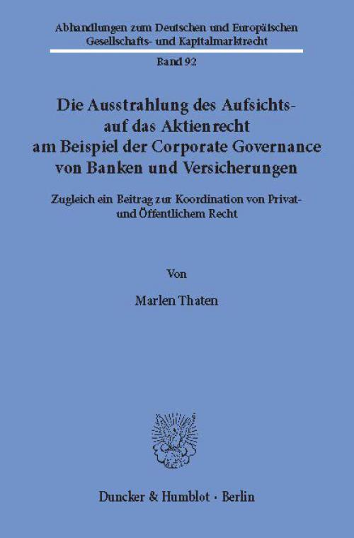 Die Ausstrahlung des Aufsichts- auf das Aktienrecht am Beispiel der Corporate Governance von Banken und Versicherungen. cover