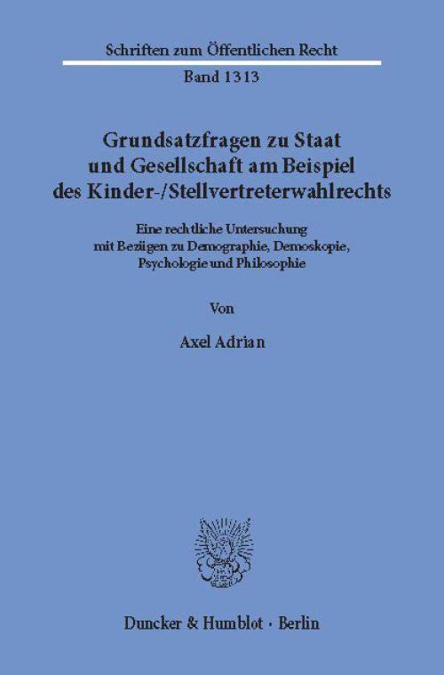 Grundsatzfragen zu Staat und Gesellschaft am Beispiel des Kinder-/Stellvertreterwahlrechts. cover