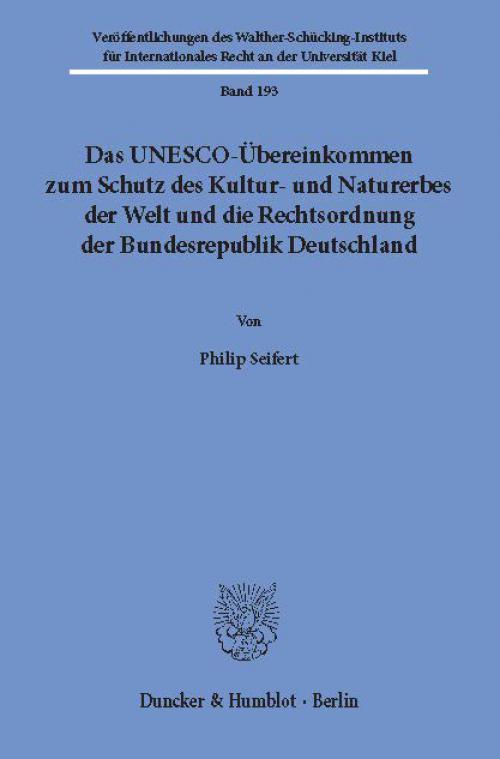 Das UNESCO-Übereinkommen zum Schutz des Kultur- und Naturerbes der Welt und die Rechtsordnung der Bundesrepublik Deutschland. cover