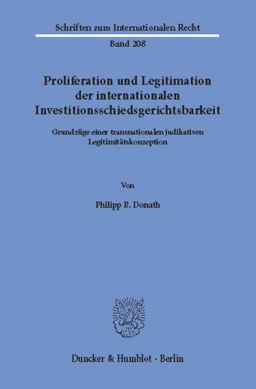 Proliferation und Legitimation der internationalen Investitionsschiedsgerichtsbarkeit. cover