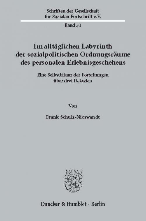Im alltäglichen Labyrinth der sozialpolitischen Ordnungsräume des personalen Erlebnisgeschehens. cover
